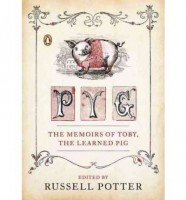 Pyg: The Memoirs of Toby, the Learned Pig by Russell Potter