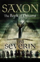 Saxon: The Book of Dreams by Tim Severin