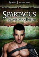 Spartacus: Talons of an Empire by Robert Southworth