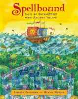Spellbound: Tales of Enchantment from Ancient Ireland by Siobhan Parkinson