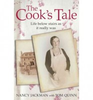 The Cook's Tale: Life Below Stairs As It Really Was by Tom Quinn