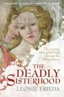 The Deadly Sisterhood by Leonie Frieda