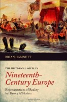 The Historical Novel in Nineteenth-Century Europe: Representations of Reality in History and Fiction by Brian Hamnett