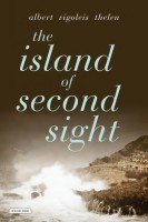The Island of Second Sight: From the Applied Recollections of Vigoleis by Donald O. White (trans.)