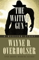 The Waiting Gun by Wayne D. Overholser