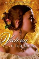Victoria Rebels by Carolyn Meyer