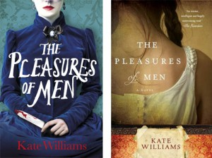 The Pleasures of Men by Kate Williams. The book's UK and US covers demonstrate the changes in look and feel that come with an appeal to different audiences.