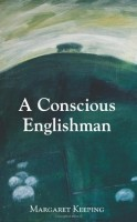 A Conscious Englishman by Margaret Keeping
