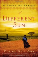 A Different Sun: A Novel of Africa by Elaine Neil Orr