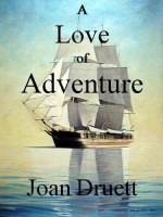 A LOVE OF ADVENTURE by Joan Druett