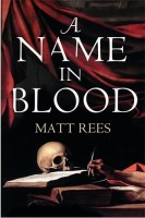 A Name in Blood by Matt Rees