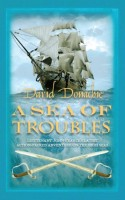 A Sea of Troubles by David Donachie