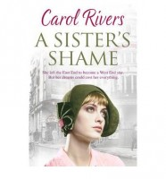 A Sister's Shame by Carol Rivers