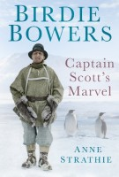 Birdie Bowers: Captain Scott's Marvel by Anne Strathie