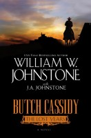Butch Cassidy: The Lost Years by William W. Johnstone