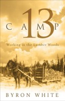 Camp 13 by Byron White