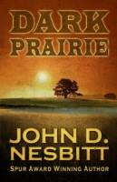 Dark Prairie by John D. Nesbitt