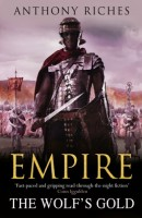 Empire: The Wolf's Gold by Anthony Riches