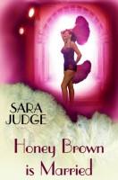 Honey Brown is Married by Sara Judge