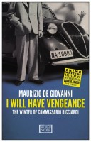 I Will Have Vengeance: The Winter of Commissario Ricciardi by Maurizio de Giovanni