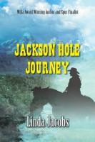 Jackson Hole Journey by Linda Jacobs