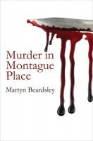 Murder in Montague Place by Martyn Beardsley