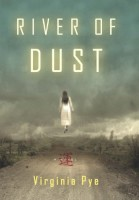 River of Dust by Virginia Pye