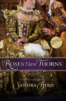 Roses Have Thorns by Sandra Byrd