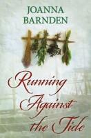 Running Against the Tide by Joanna Barnden