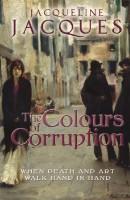 The Colours of Corruption by Jacqueline Jacques