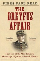 The Dreyfus Affair: The Story of the Most Infamous Miscarriage of Justice in French History by Piers Paul Read