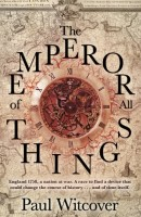 The Emperor of All Things by Paul Witcover