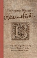 The Forgotten Writings of Bram Stoker by John Edgar Browning