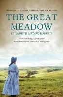 The Great Meadow by Elizabeth Madox Roberts