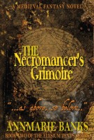 The Necromancer's Grimoire (Elysium Texts Series) by Annemarie Banks