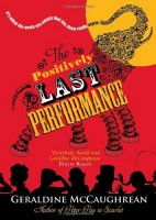 The Positively Last Performance by Geraldine McCaughrean