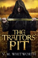 The Traitors' Pit by V M Whitworth