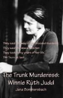 The Trunk Murderess: Winnie Ruth Judd by Jana Bommersbach