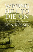 The Wrong Hill to Die On by Donis Casey