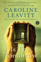 This Is Tomorrow by Caroline Leavitt