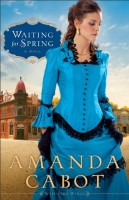 Waiting for Spring: Westward Winds, Book 2 by Amanda Cabot