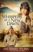 Whispers of a New Dawn by Murray Pura