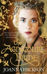 The Agincourt Bride by Joanna Hickson