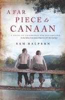 A Far Piece to Canaan by Sam Halpern