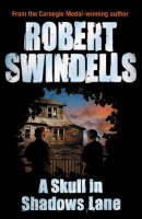 A Skull in Shadows Lane by Robert Swindells