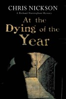 At the Dying of the Year (Richard Nottingham Mysteries) by Chris Nickson