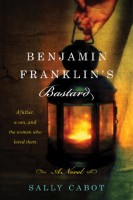 Benjamin Franklin's Bastard by Sally Cabot