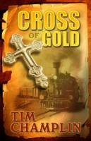 Cross of Gold by Tim Champlin