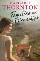 Families and Friendships by Margaret Thornton
