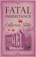 Fatal Inheritance by Catherine Shaw